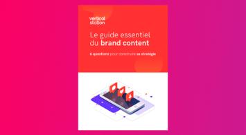 Le guide essentiel du brand content : 6 questions pour construire sa stratégie
